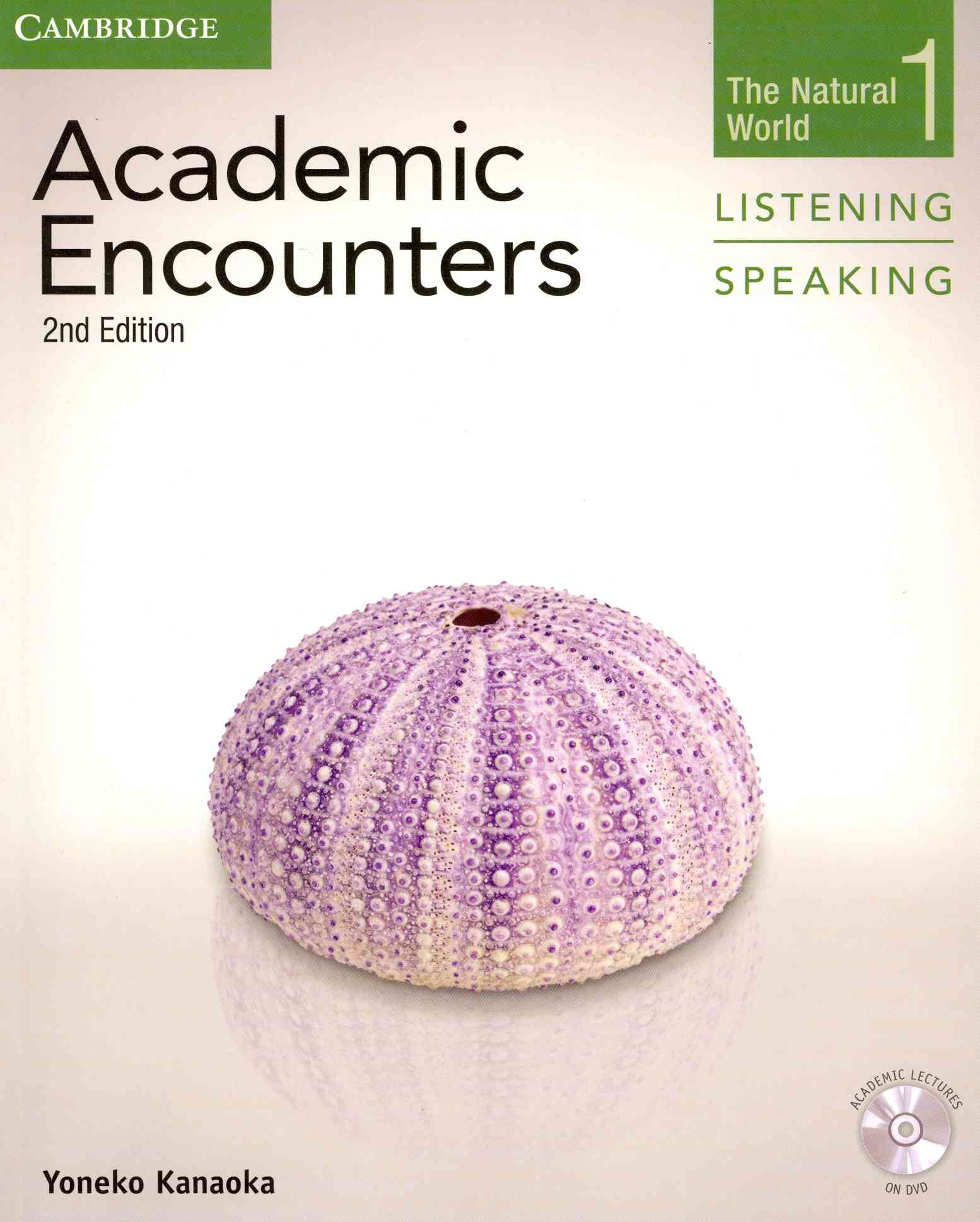 Academic Encounters Level 1 Student's Book Listening and Speaking By Kanaoka, Yoneko/ Seal, Bernard (EDT)